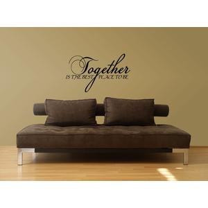 Together Is The Best Place To Be Decal Wall Quote