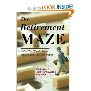 The Retirement Maze - What You Should Know Before and After You Retire
